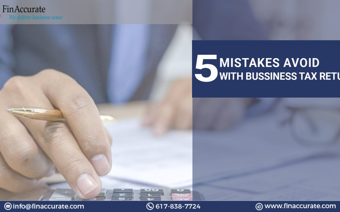 5 Mistakes Avoid With Business Tax Return