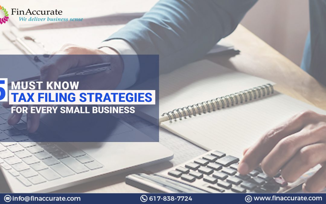 5 Must Know Tax Filing Strategies For Every Small Business Owner