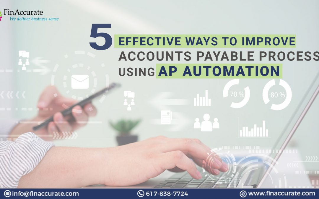 5 Effective Ways To Improve Accounts Payable Process Using AP Automation