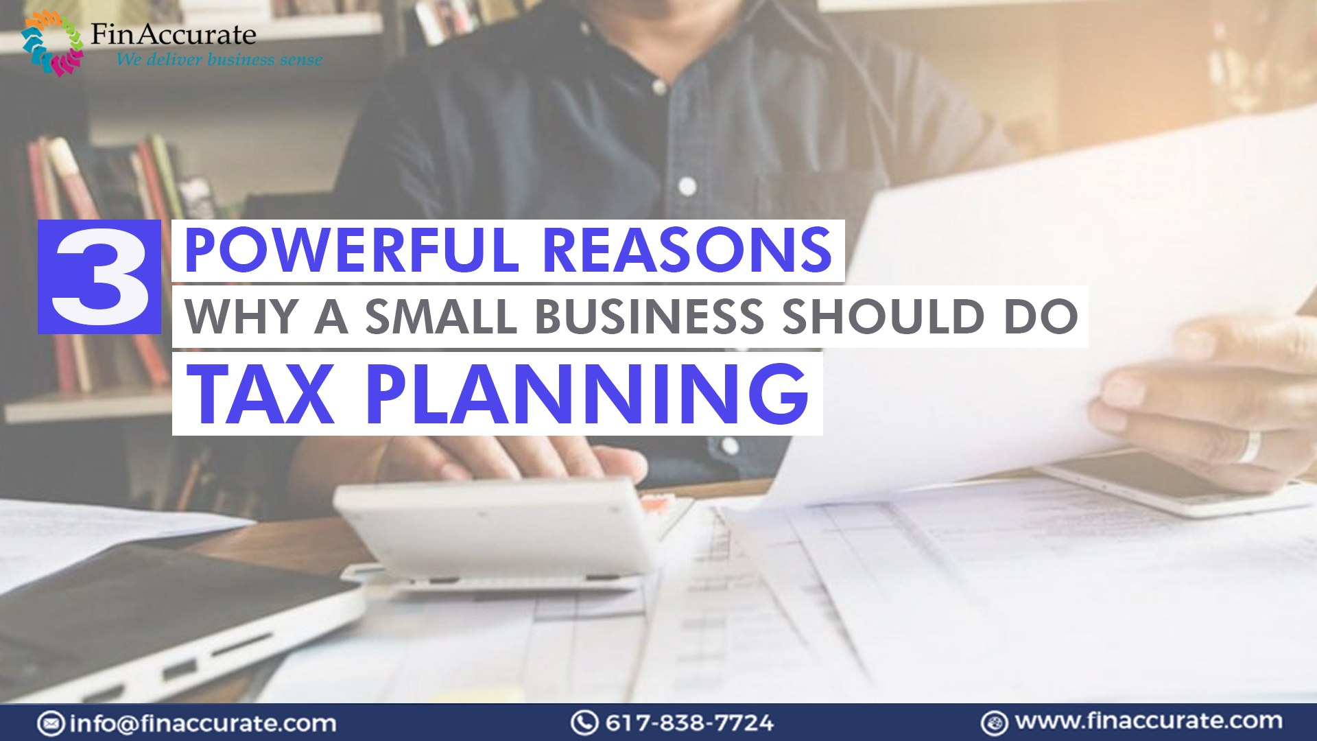 3 Powerful Reasons Why A Small Business Should Do Tax Planning