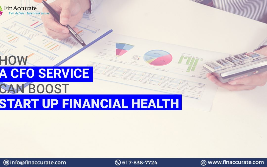 How A CFO Service Can Boost A Startups Financial Health
